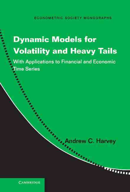 Dynamic Models for Volatility and Heavy Tails By Harvey, Andrew C.